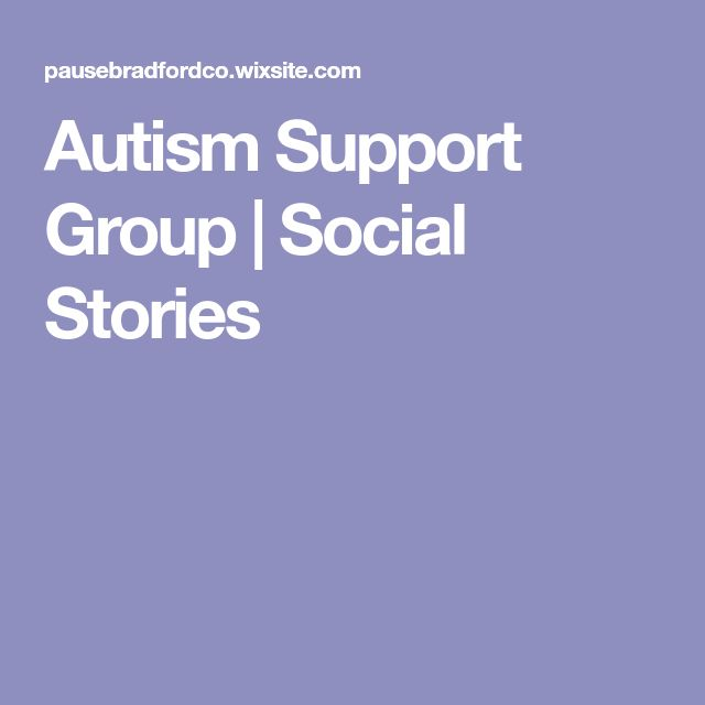 Autism Support Group   Social Stories