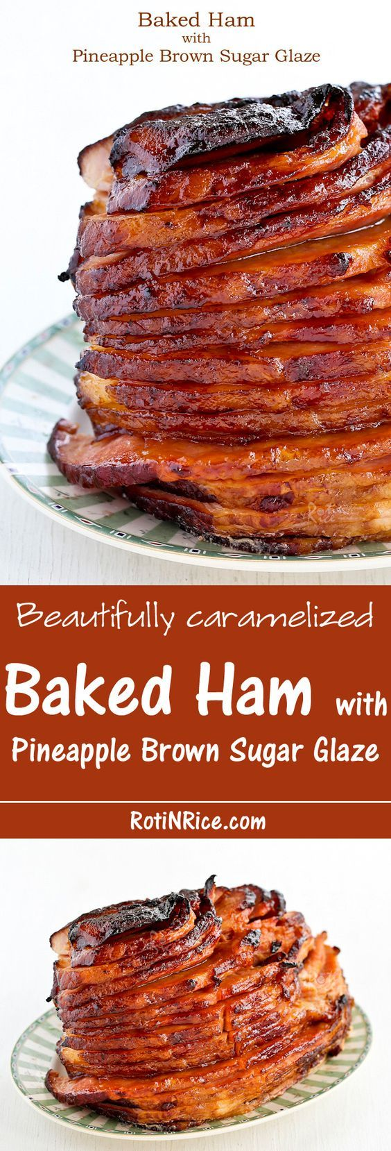 Beautifully caramelized Baked Ham with Pineapple Brown Sugar Glaze for the holidays or Sunday supper. Feeds a crowd and takes only minutes of hands on prep time. | Food to gladden the heart at RotiNRice.com: