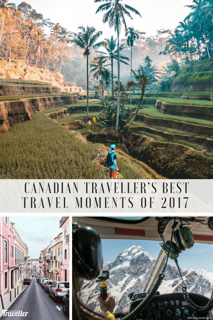 Canadian Traveller Writers Share Their Best Travel Moments of 2017