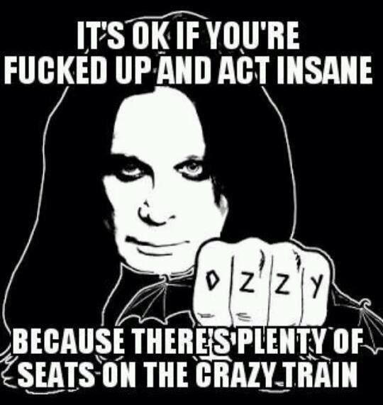 Ozzy Osbourne one of the only quotes from him I like