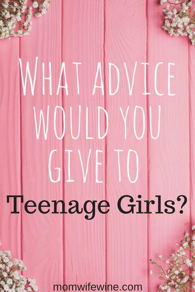 words-of-advice-for-teenage-girls