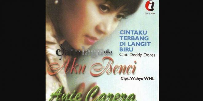 Download Lagu Anie Carera Album Aku Benci (1997) Mp3 Full Rar