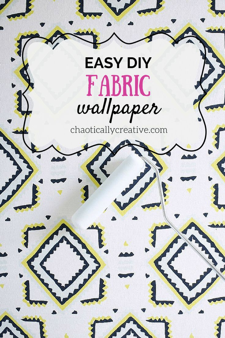DIY Fabric Wallpaper - Chaotically Creative