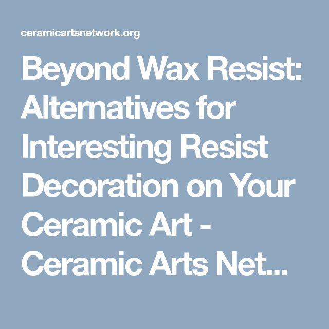 Beyond Wax Resist: Alternatives for Interesting Resist Decoration on Your Ceramic Art - Ceramic Arts Network