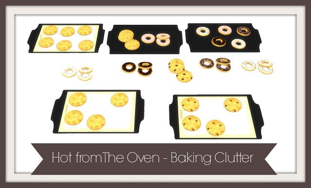 TS2 to TS4 - Hot from The Oven - Baking Clutter
