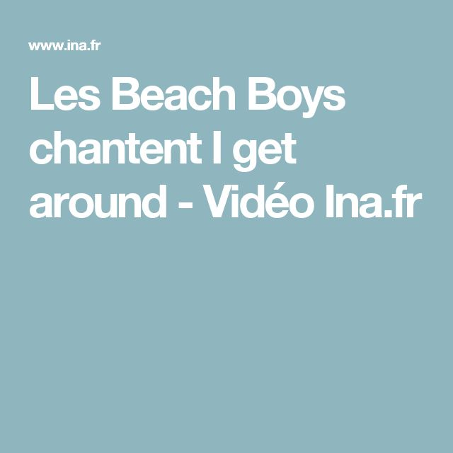 Les Beach Boys chantent I get around - Vidéo Ina.fr