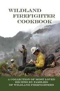 Wildland Firefighter Cookbook