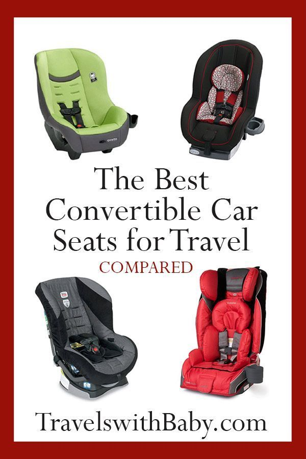 The Best Convertible Car Seats For Travel Compared