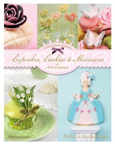 Cupcakes, Cookies & Macarons de Alta Costura de Patricia Arribálzaga