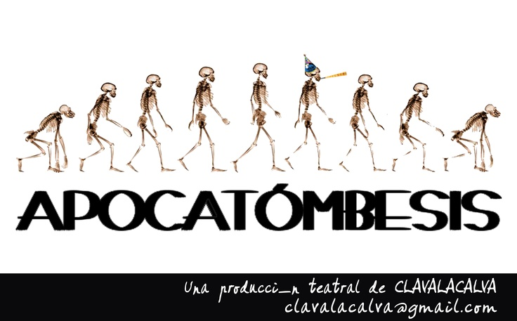 Poster for the play APOCATOMBESIS by the CLAVALACALVA company