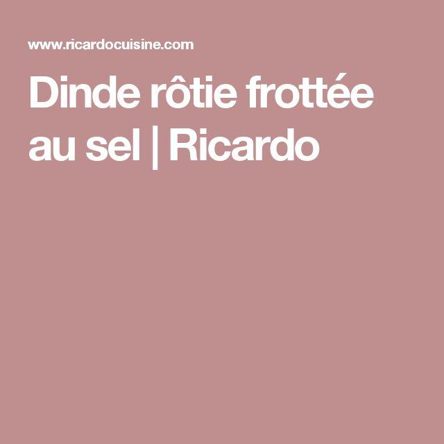 Dinde rôtie frottée au sel | Ricardo
