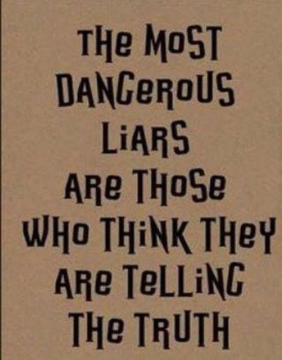 The most dangerous liars do not know the difference any longer & lack guilt/empathy of the hurt that they cause.