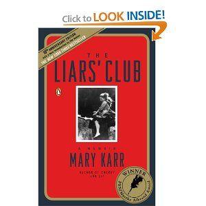 The Liars' Club: A Memoir by Mary Karr