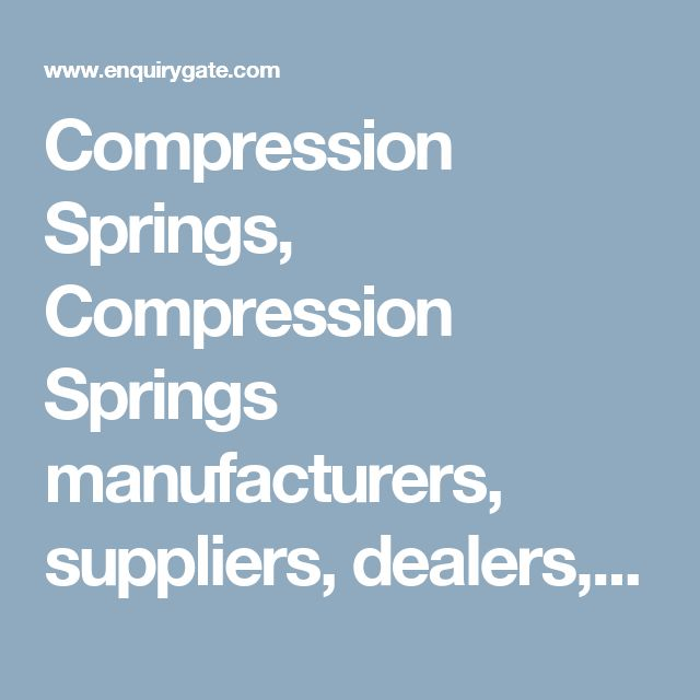 Compression Springs, Compression Springs manufacturers, suppliers, dealers, exporters and importers in India