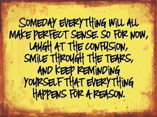 everything happens for a reasonWords Of Wisdom, Remember This, Keep Smile, Inspiration, Quotes, So True, Life Mottos, Living, Reasons