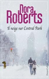 Il neige sur Central Park ebook by Nora Roberts