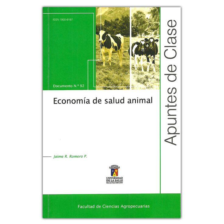 Economía de salud animal. Apuntes de clase N.° 92 - Jaime R. Romero P. - Universidad de la Salle http://www.librosyeditores.com/tiendalemoine/3187-economia-salud-animal-apuntes-clase-n-92.html Editores y distribuidores