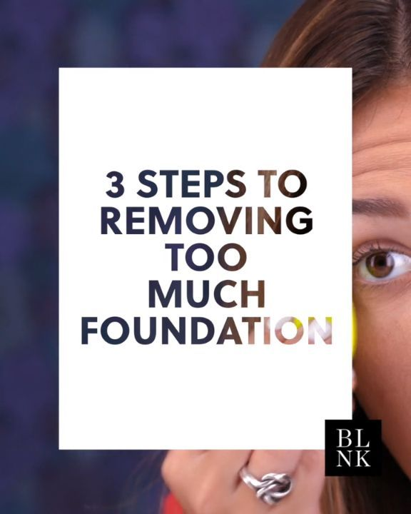 Best Ideas For Makeup Tutorials : 3 Steps to Removing Too Much Foundation blinkbeauty foundation