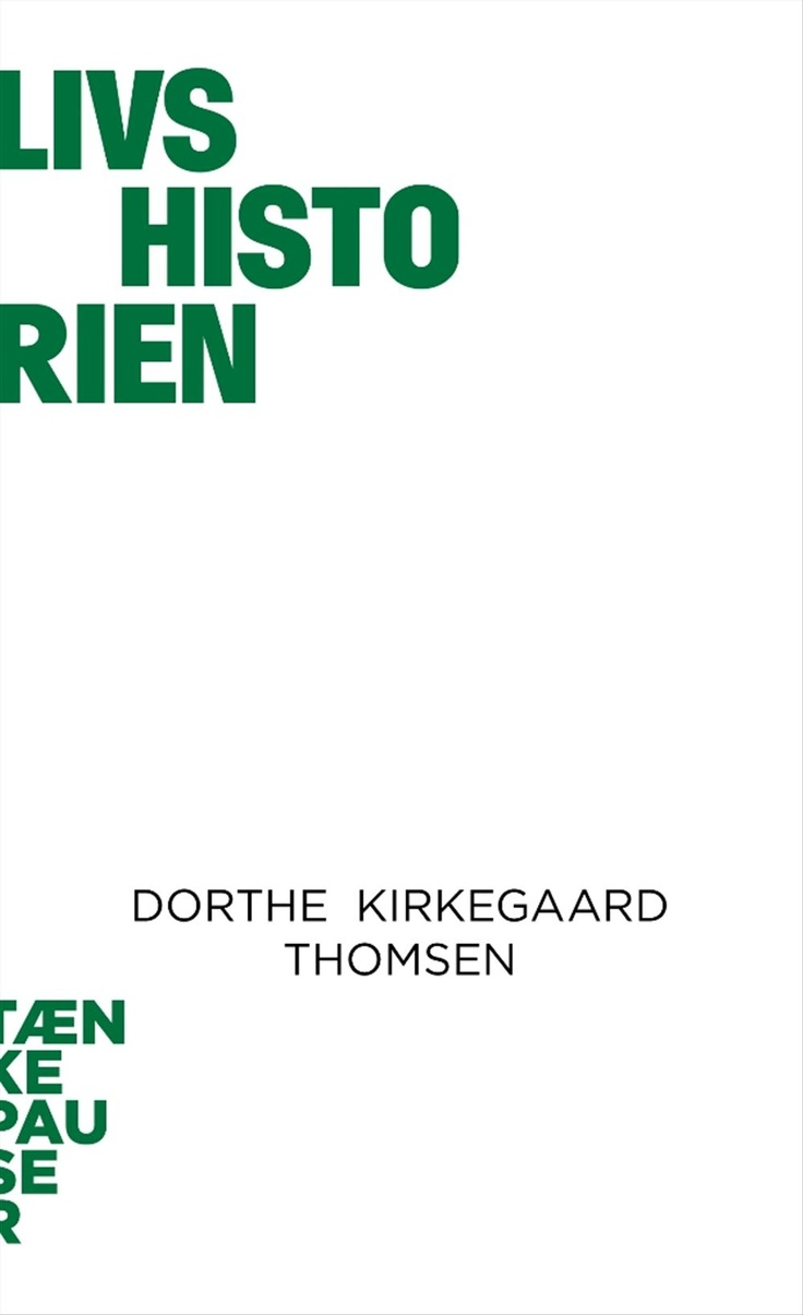 Livshistorien af Dorthe Kirkegaard Thomsen | Arnold Busck