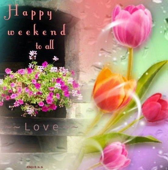 happy weekend to all friend weekend friday sunday saturday greeting