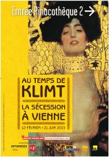 AU TEMPS DE KLIMT, LA SECESSION A VIENNE 12 février au 21 juin à la Pinacothèque de Paris L'exposition raconte le développement de l'art viennois de la fin du XIXème siècle, début de la Sécession viennoise, jusqu'aux premières années de l'expressionnisme. Le coeur de l'exposition s'appuie sur une sélection des travaux majeurs de Gustav Klimt, de ses premières années d'études jusqu'aux grandes oeuvres de son âge d'or.