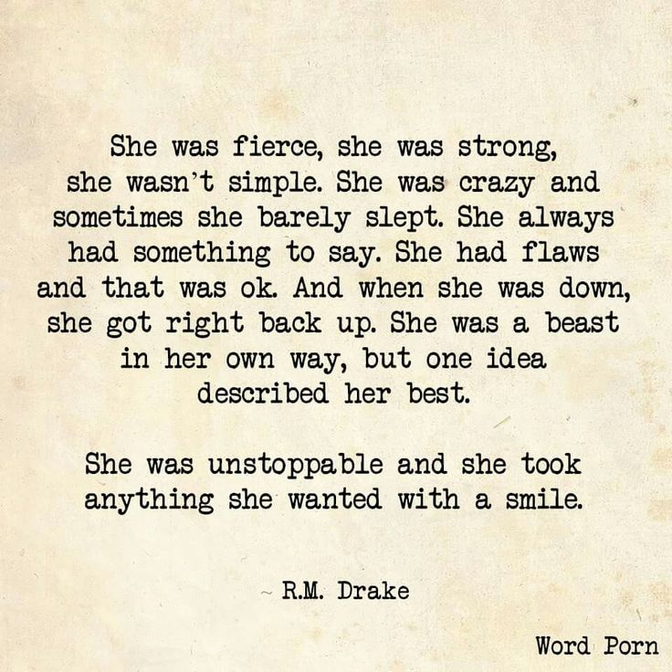She was unstoppable and she took anything she wanted with a smile