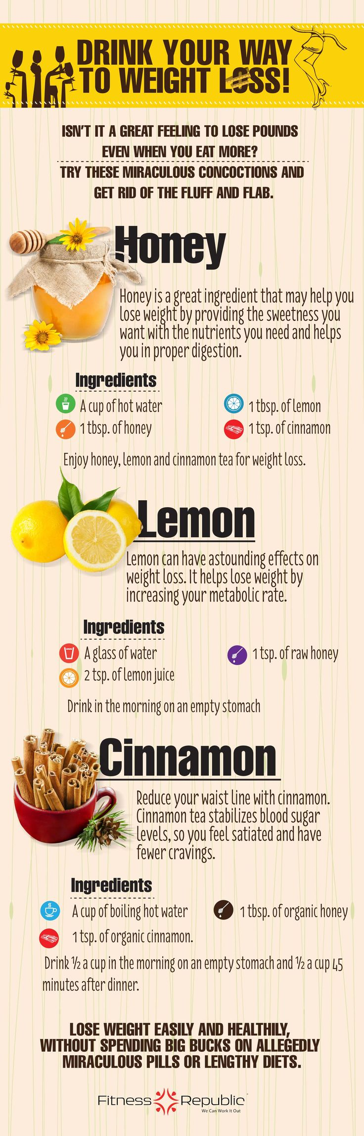 Drink yourself skinny with one of these concoctions: Lose Weight with #Honey, #Lemon and #Cinnamon! http://www.fitnessrepublic.com/nutrition/healthy_eating/honey-cinnamon-lemon-for-weight-loss.html