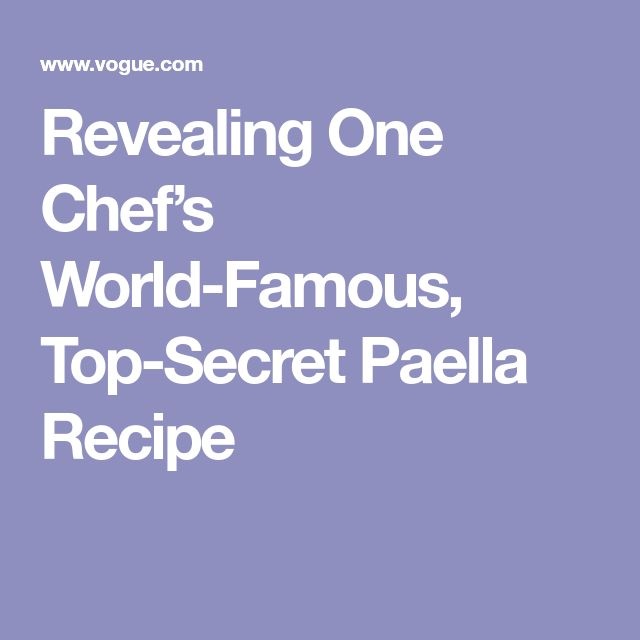 Revealing One Chef's World-Famous, Top-Secret Paella Recipe