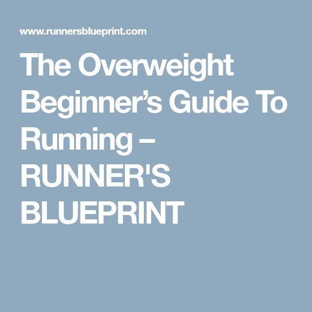 The Overweight Beginner's Guide To Running – RUNNER'S BLUEPRINT