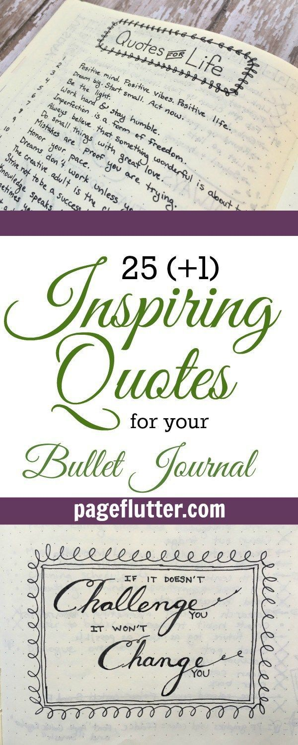 25 Inspiring quotes for your bullet journal | http://pageflutter.com | Great positive quotes that can be used in daily life for inspiration, motivation, and positive living.