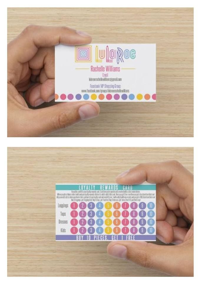 My LuLaRoe Business Cards arrived in the mail today!  All of my contact information is on the front and my LuLaRoe Loyalty Rewards Program is on the back.  Buy 10 Pieces, Get 1 FREE! LuLaRoe | Rachelle Williams https://www.facebook.com/groups/lularoerachellewilliams/