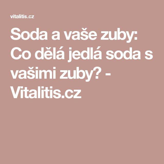Soda a vaše zuby: Co dělá jedlá soda s vašimi zuby? - Vitalitis.cz