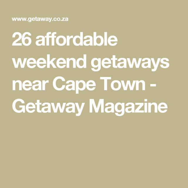 26 affordable weekend getaways near Cape Town - Getaway Magazine