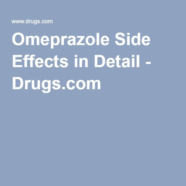 Omeprazole Side Effects in Detail - Drugs.com