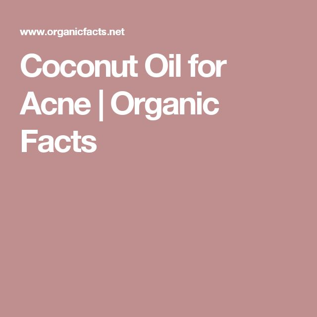 Coconut Oil for Acne | Organic Facts