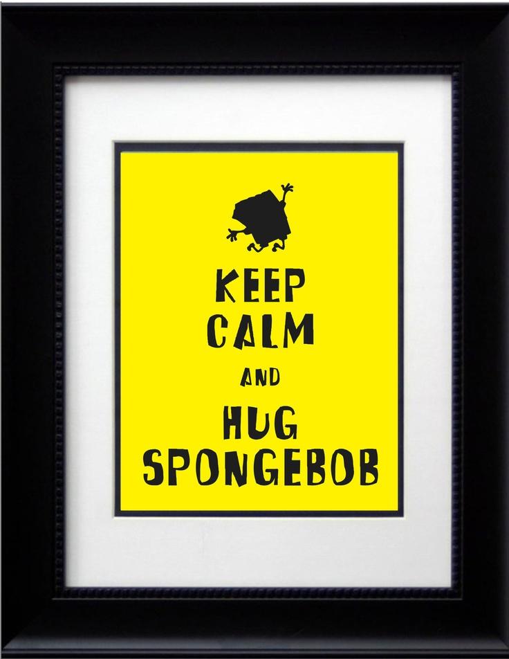 Room display SALE: 8x10 Keep Calm and Hug Spongebob. $1.99, via Etsy.