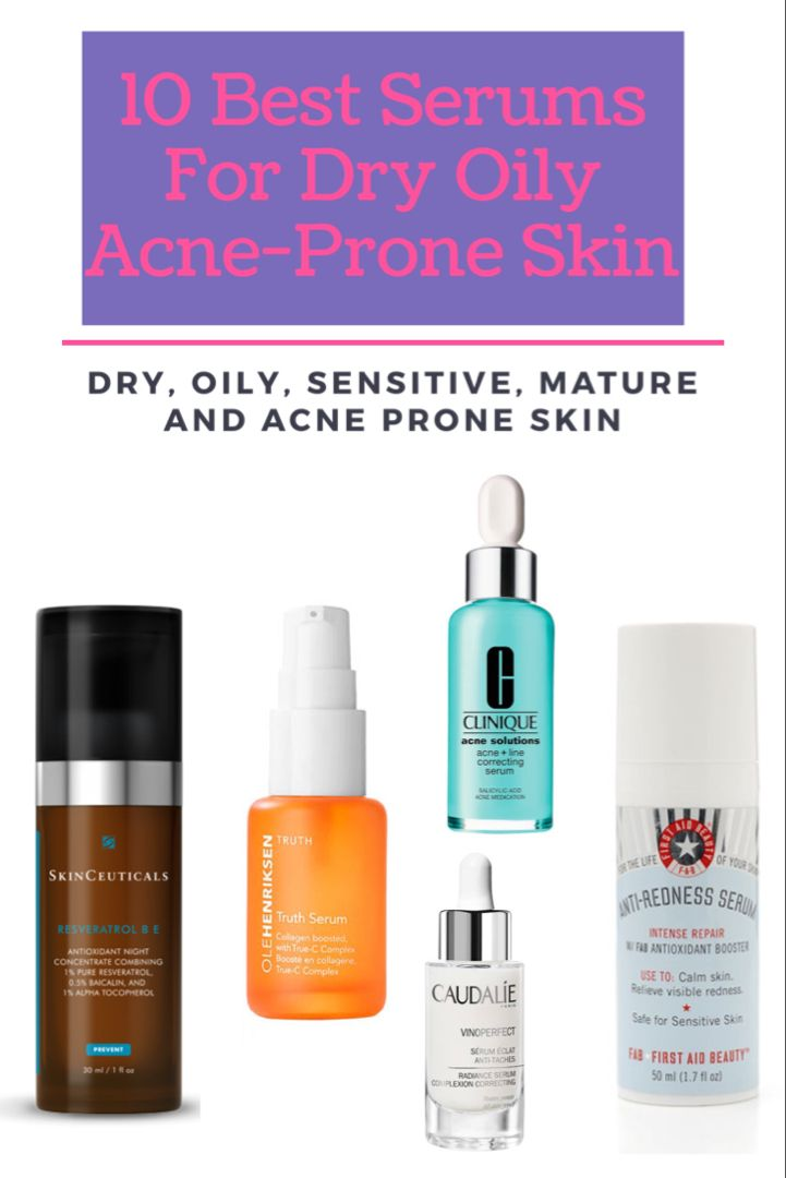 Best Serums For Dry Oily Acne Prone Combination And Sensitive Skin Best Face Serum Dry Acne Prone Skin Best Face Products