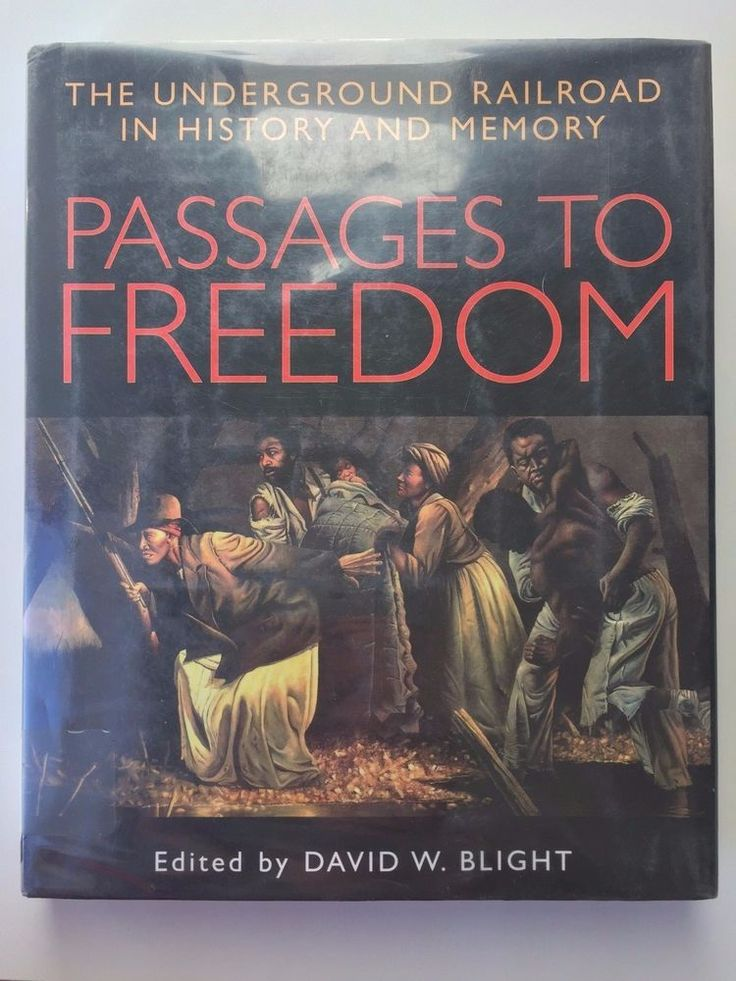 Passages to Freedom : The Underground Railway in History and Memory (2004, Hardc