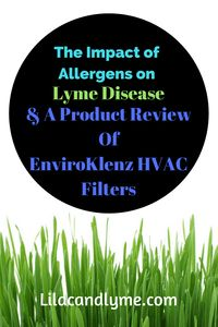 The Impact of Allergens on Lyme Disease and a product review Of EnviroKlnez HVAC Filters
