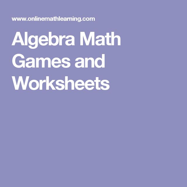 Algebra Math Games and Worksheets