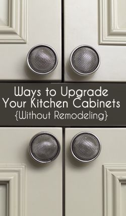 Ways to upgrade your kitchen cabinets without remodeling your kitchen