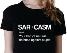Sarcasm Shirt, Funny Shirt, Attitude Shirts, Graphic Tee, Tumblr Shirt, Gifts for Teen Girls Fashion Trending Hipster Instagram Tops Tshirts
