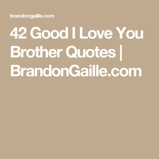 Good Quotes For Brother: Top 25 Ideas About Brother Quotes On Pinterest