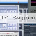 Tutorial #1 - Swing percussion