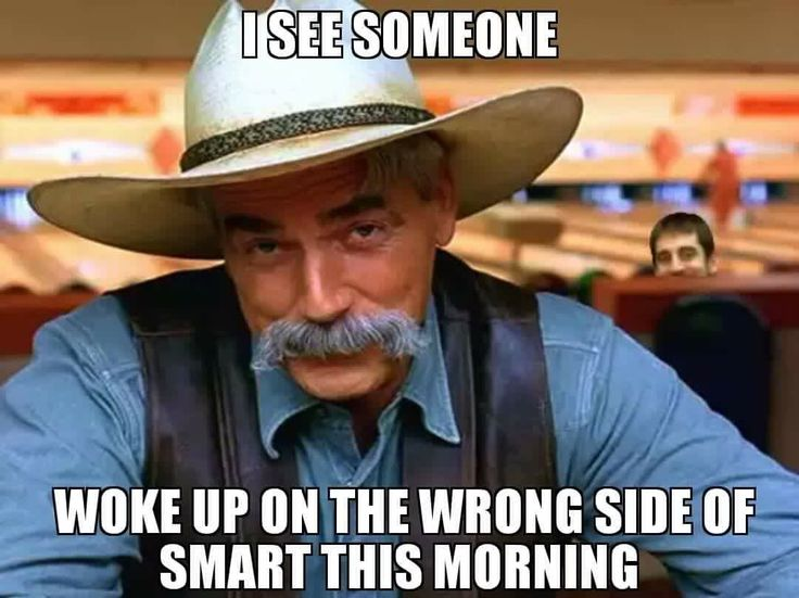 3aef86247fff539d7e5731ac9c999acc sam elliott cowboy hats 464 best sam elliott images on pinterest sam elliott, eye candy,Sam Elliott Memes
