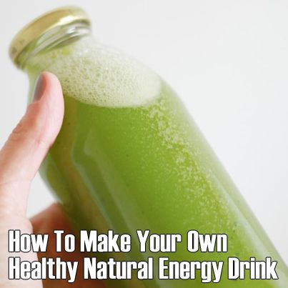 How+To+Make+Your+Own+Healthy+Natural+Energy+Drink