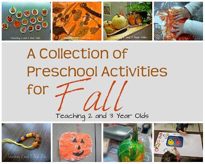 Teaching 2 and 3 Year Olds: A COLLECTION OF PRESCHOOL ACTIVITIES FOR FALL