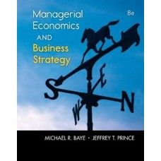 Solution Manual for Managerial Economics and Business Strategy 8th Edition Baye  at https://testbankscafe.eu/Solution-Manual-for-Managerial-Economics-and-Business-Strategy-8th-Edition-Baye
