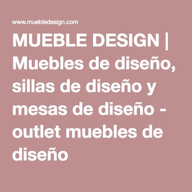 MUEBLE DESIGN | Muebles de diseño, sillas de diseño y mesas de diseño - outlet muebles de diseño