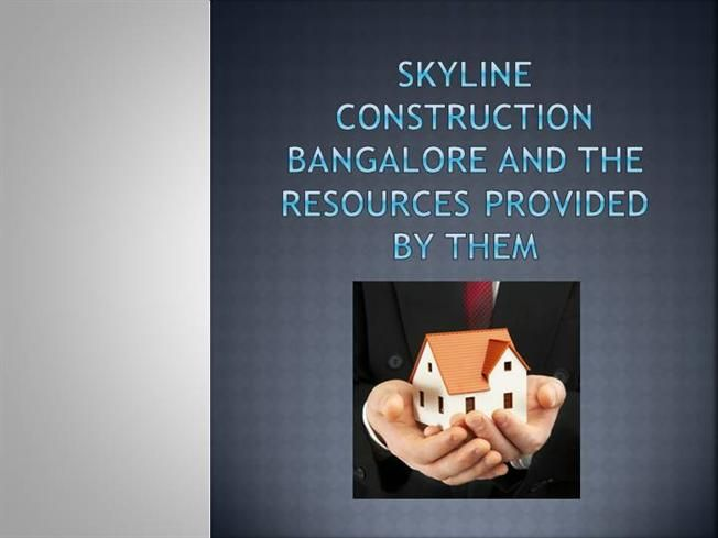 Skyline Construction Bangalore and the resources Provided by them by raghavpatel2550 via authorSTREAM